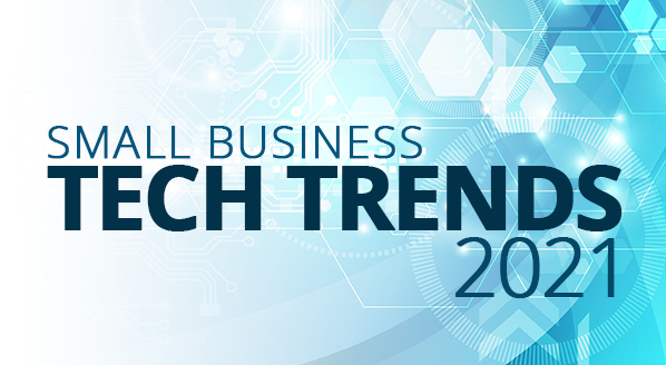 Top Tech Trends for Small Business in 2021